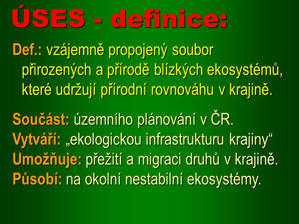 ÚSES - definice: Def.: vzájemně propojený soubor