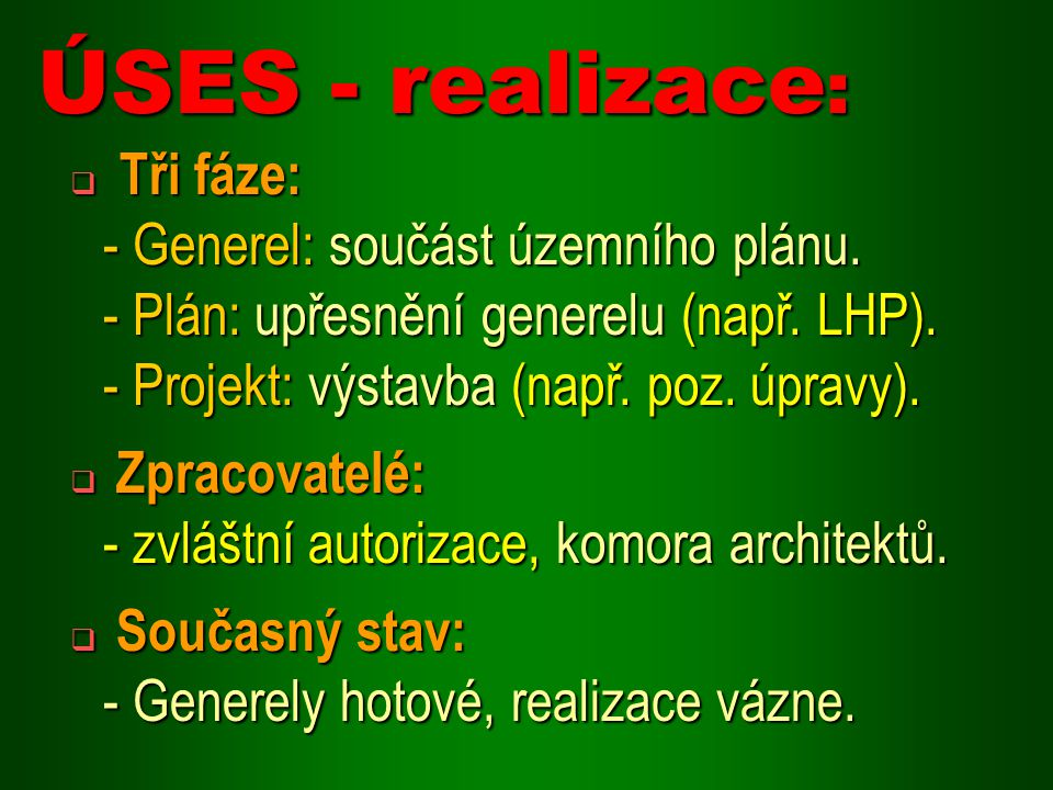 ÚSES - realizace: Tři fáze: - Generel: součást územního plánu.