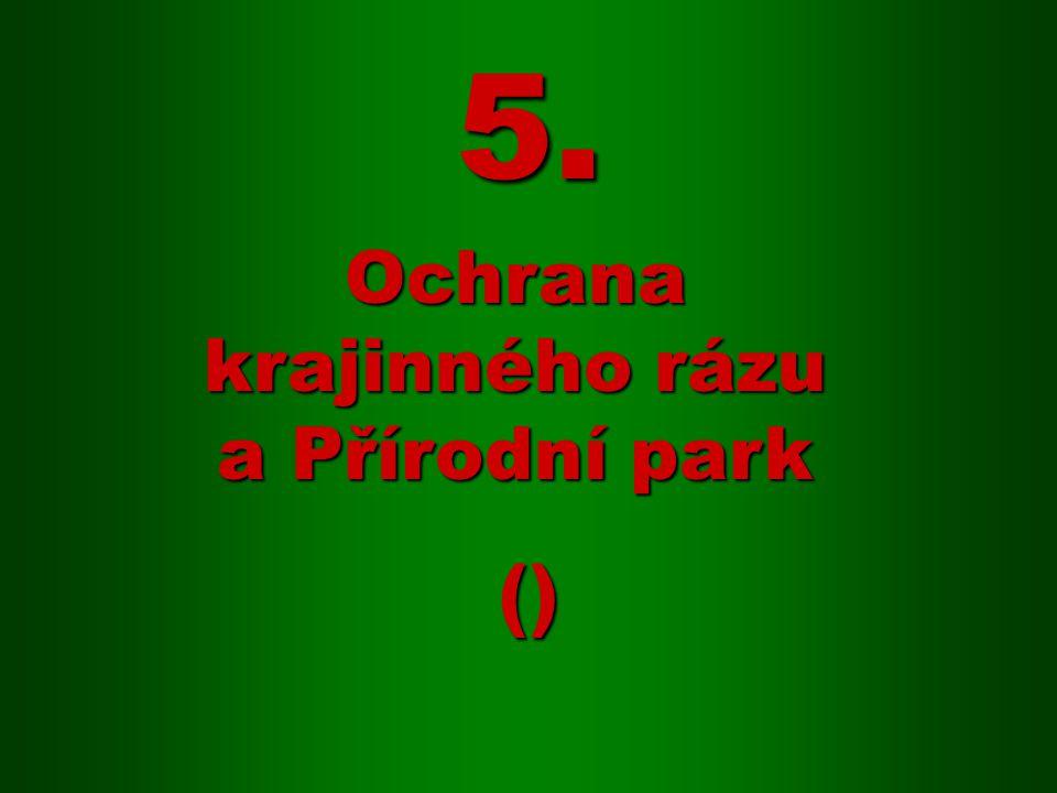 5. Ochrana krajinného rázu a Přírodní park ()