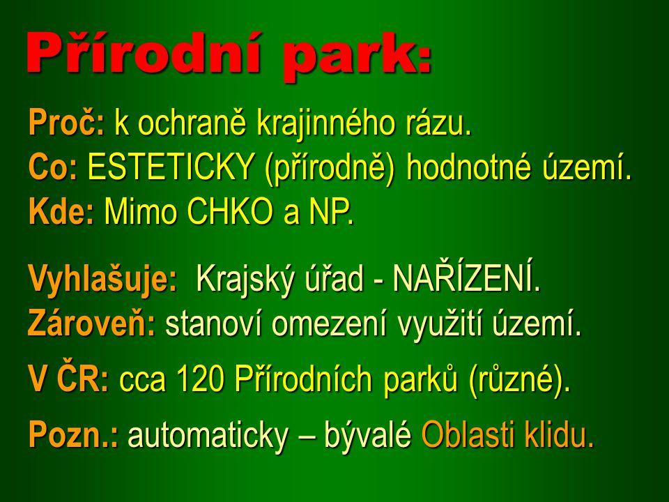 Přírodní park: Proč: k ochraně krajinného rázu.