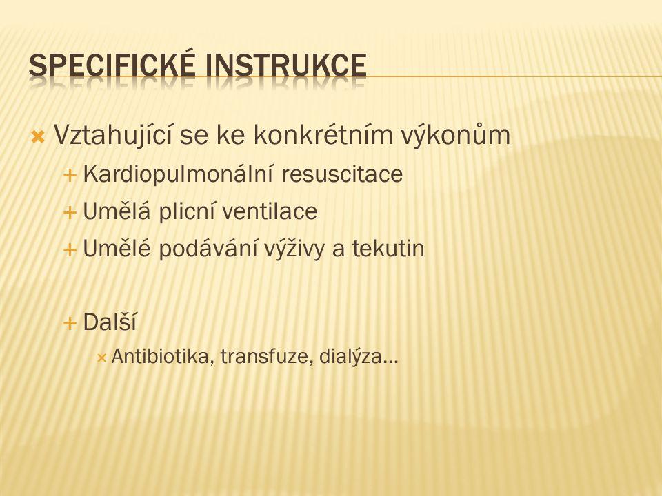 Specifické instrukce Vztahující se ke konkrétním výkonům