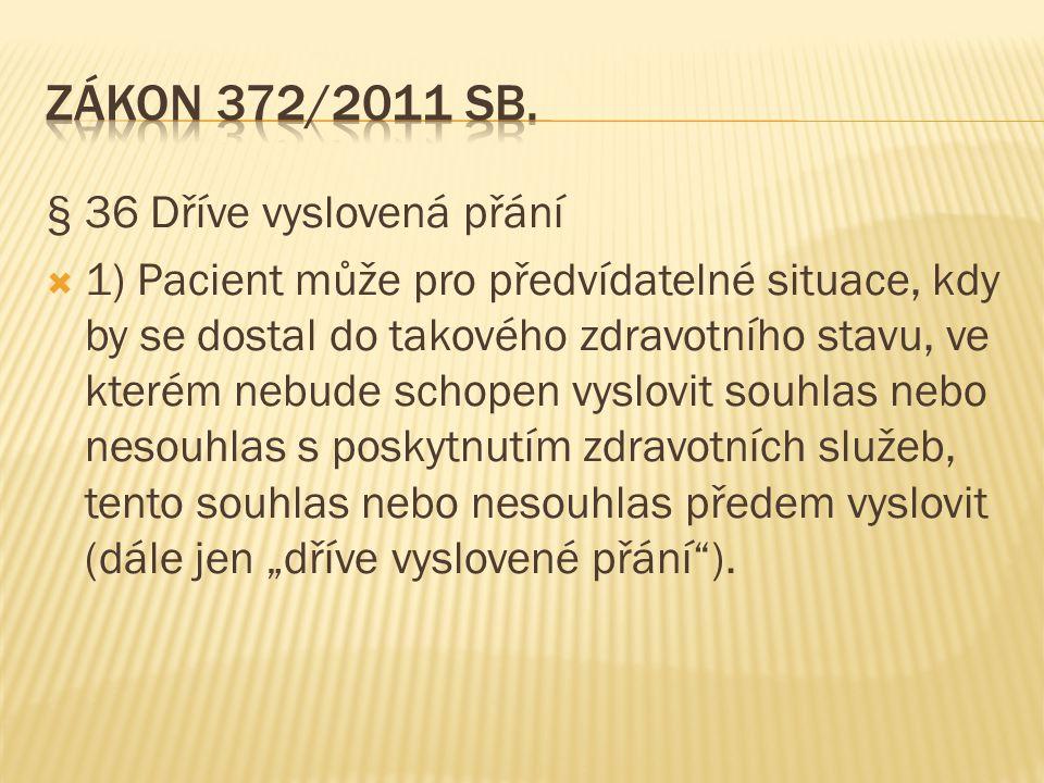 Zákon 372/2011 Sb. § 36 Dříve vyslovená přání