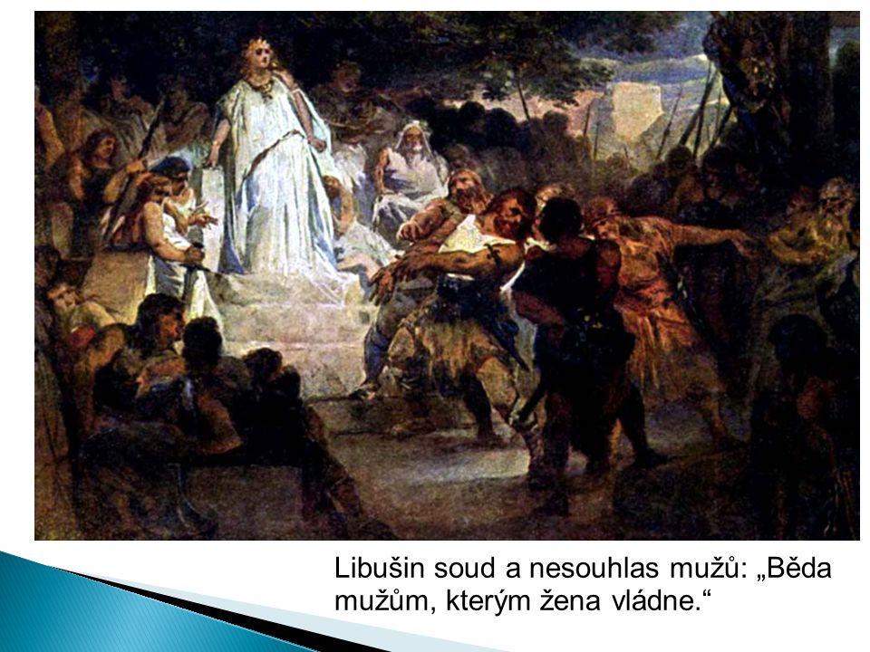 """Libušin soud a nesouhlas mužů: """"Běda mužům, kterým žena vládne."""