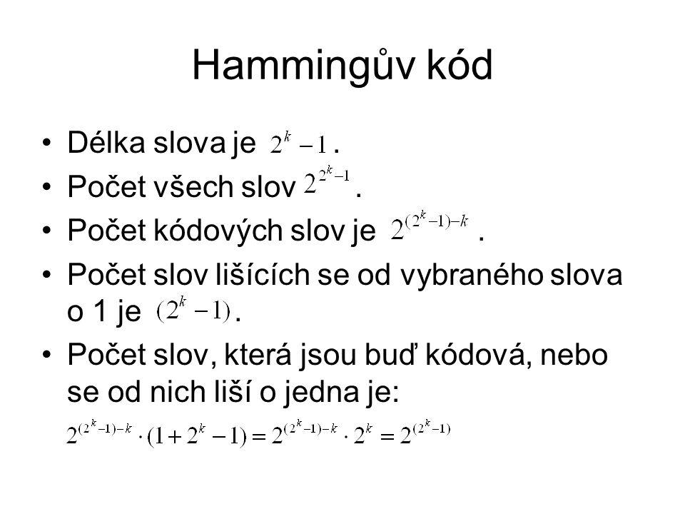 Hammingův kód Délka slova je . Počet všech slov .