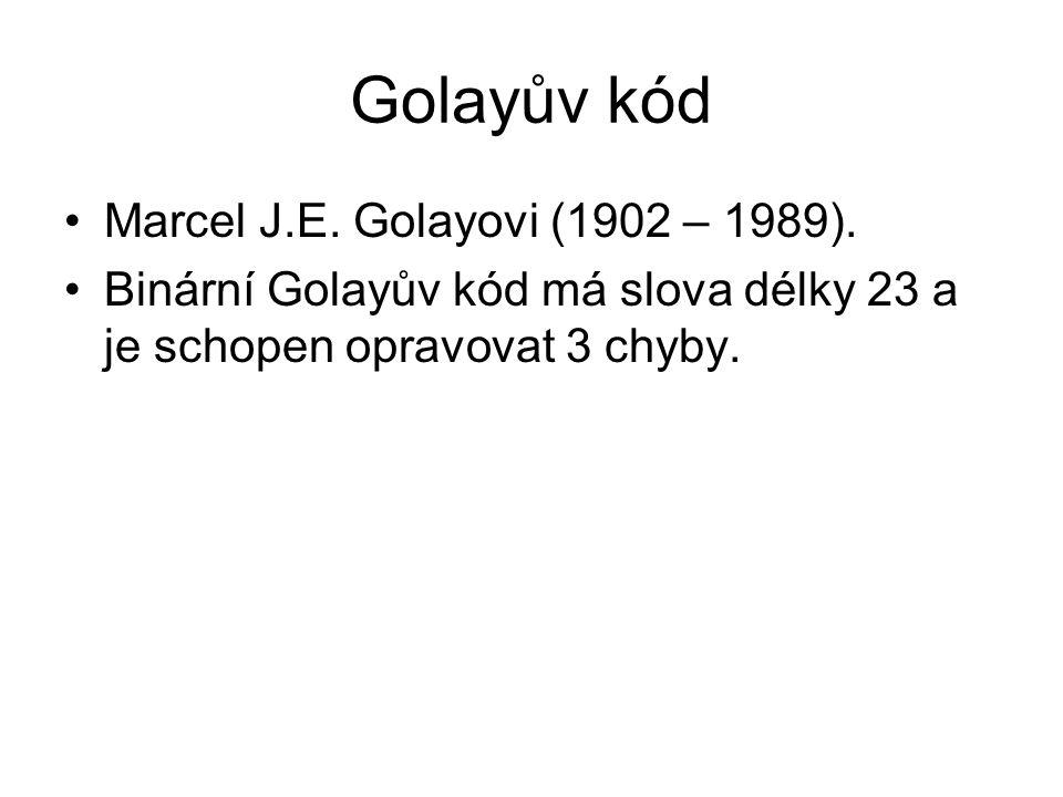 Golayův kód Marcel J.E. Golayovi (1902 – 1989).