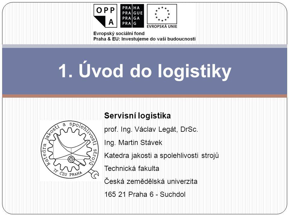1. Úvod do logistiky Servisní logistika prof. Ing. Václav Legát, DrSc.