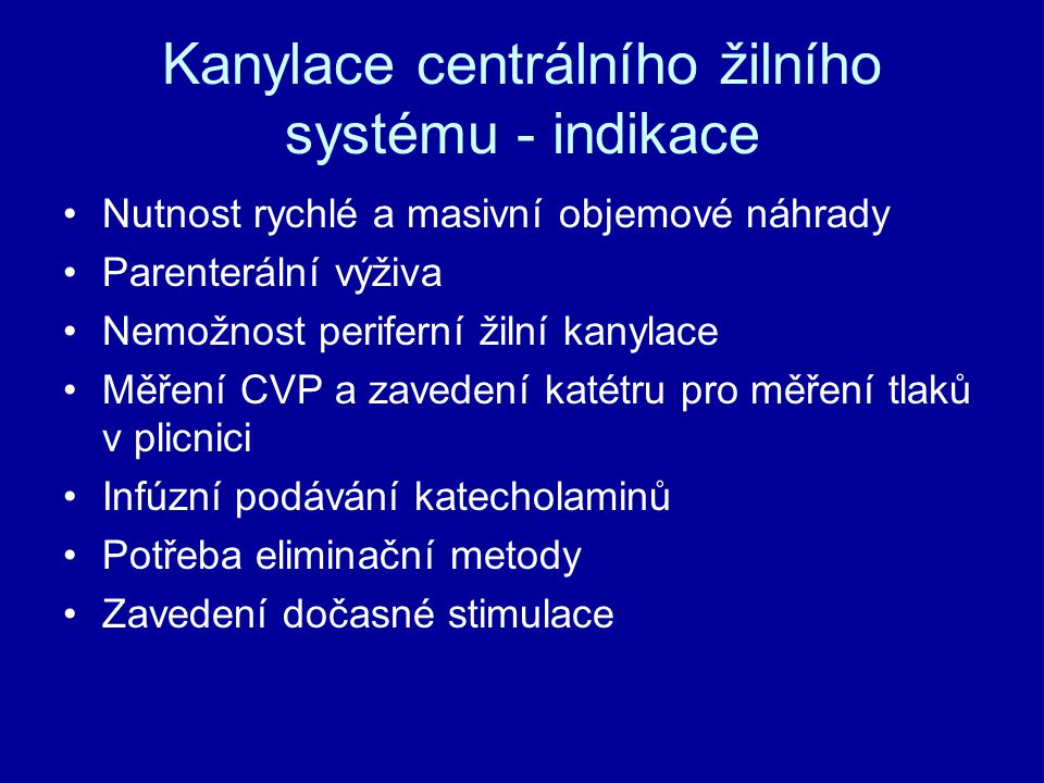 Kanylace centrálního žilního systému - indikace