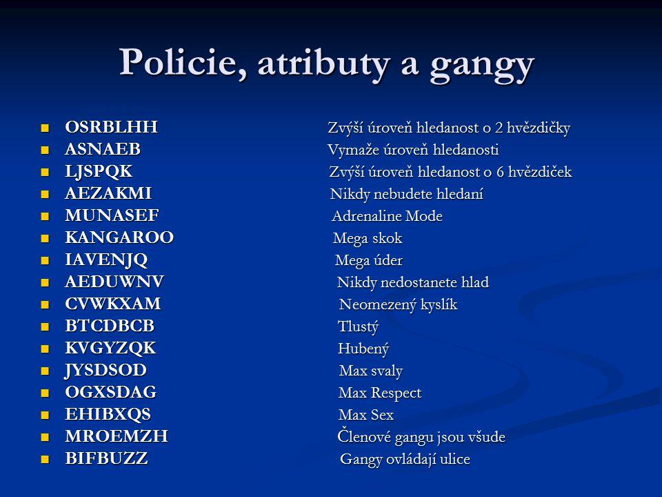 Policie, atributy a gangy