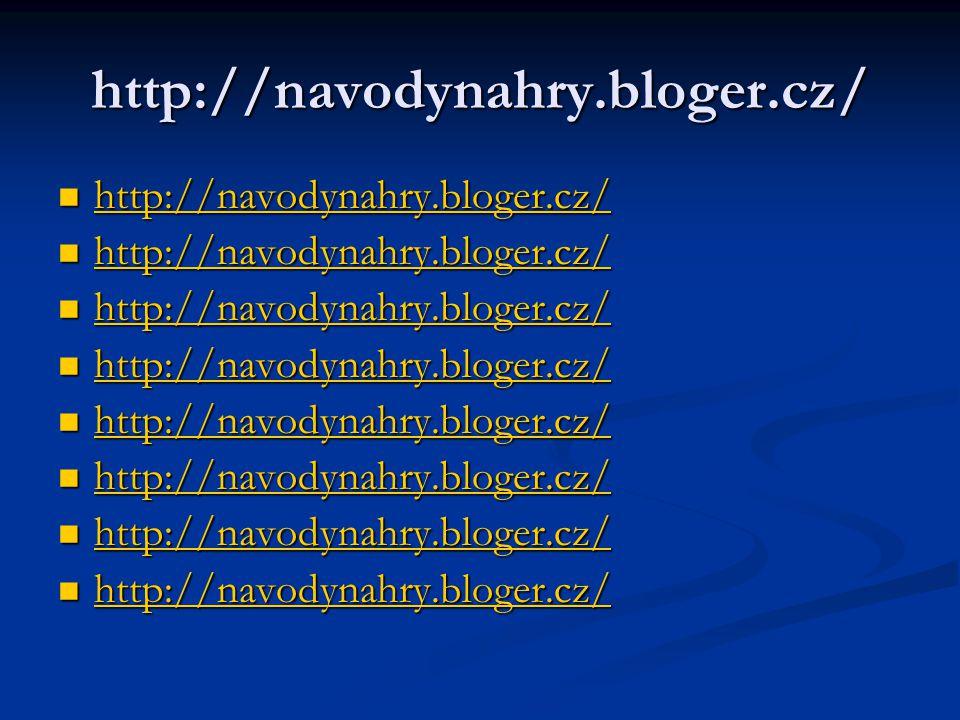 http://navodynahry.bloger.cz/ http://navodynahry.bloger.cz/