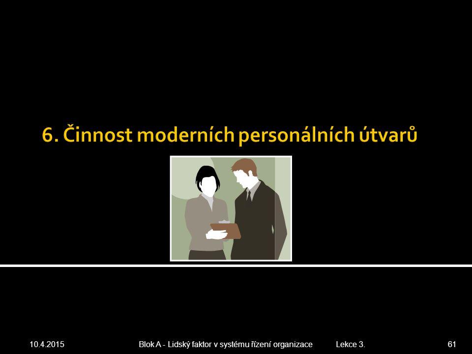 6. Činnost moderních personálních útvarů