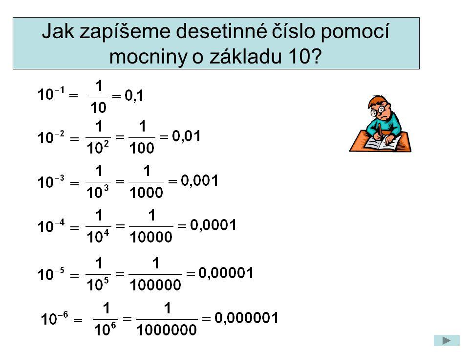 Jak zapíšeme desetinné číslo pomocí mocniny o základu 10