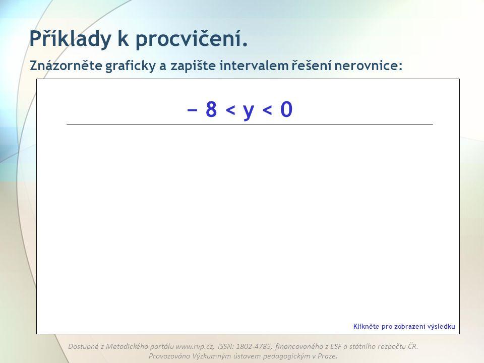 Příklady k procvičení. − 8 < y < 0
