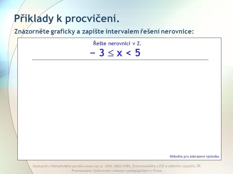 Příklady k procvičení. − 3  x < 5