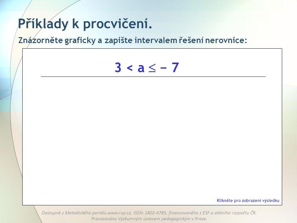 Příklady k procvičení. 3 < a  − 7