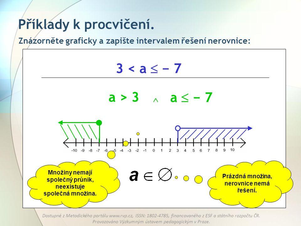 Příklady k procvičení. 3 < a  − 7 a > 3 a  − 7