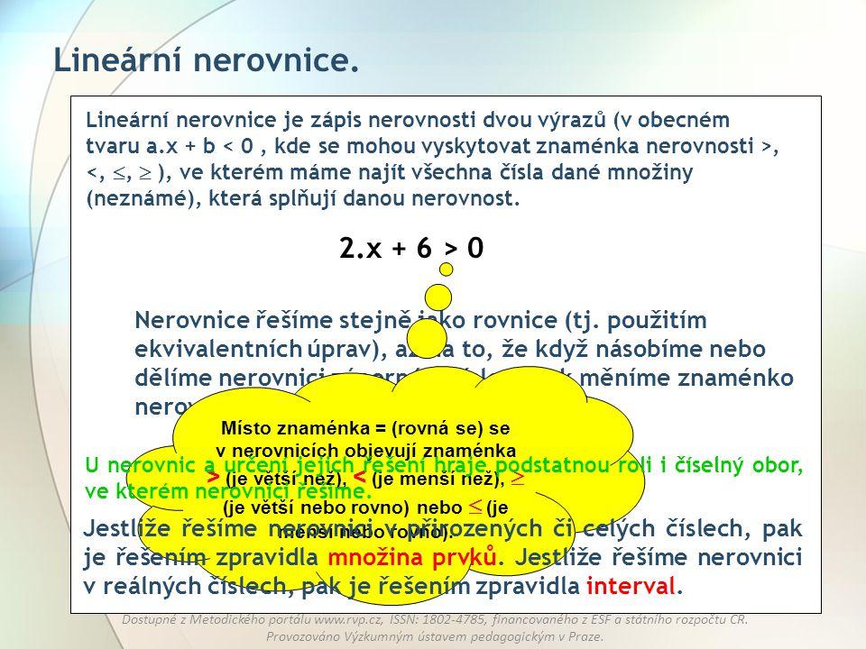 Místo znaménka = (rovná se) se v nerovnicích objevují znaménka