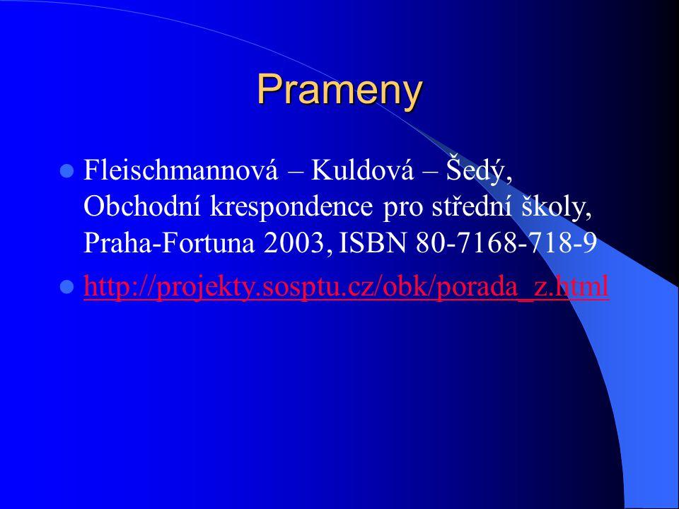 Prameny Fleischmannová – Kuldová – Šedý, Obchodní krespondence pro střední školy, Praha-Fortuna 2003, ISBN 80-7168-718-9.