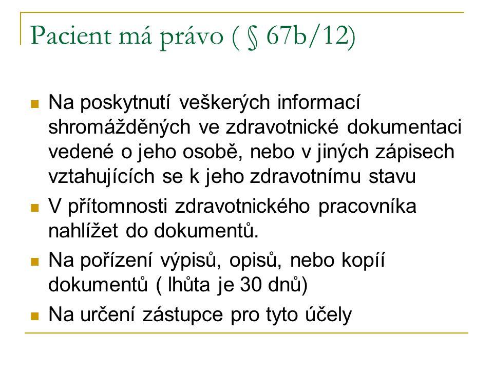 Pacient má právo ( § 67b/12)