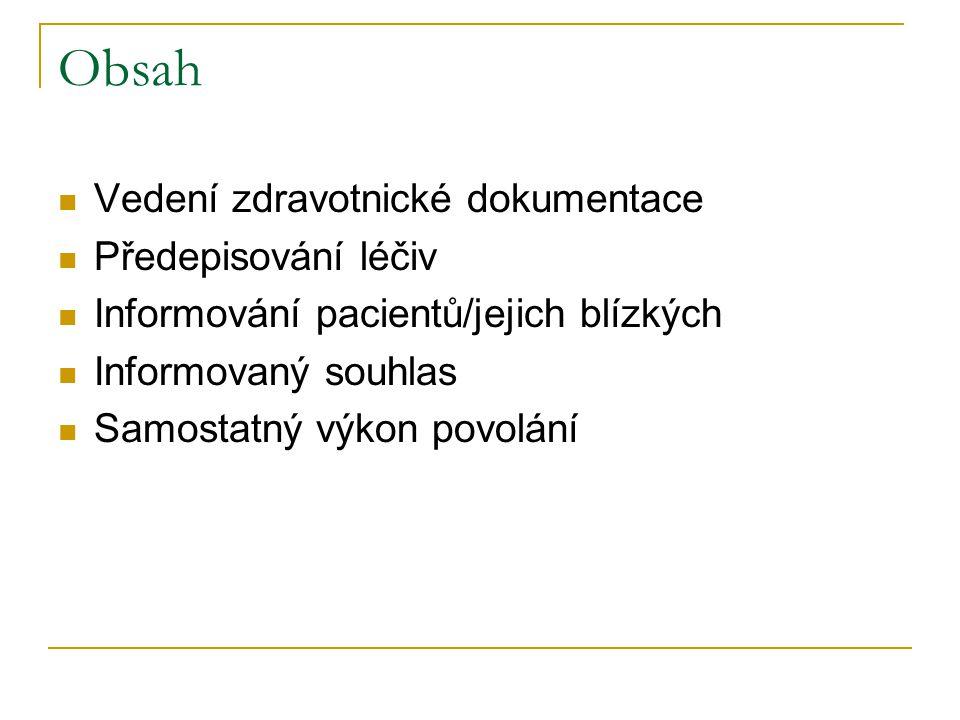 Obsah Vedení zdravotnické dokumentace Předepisování léčiv