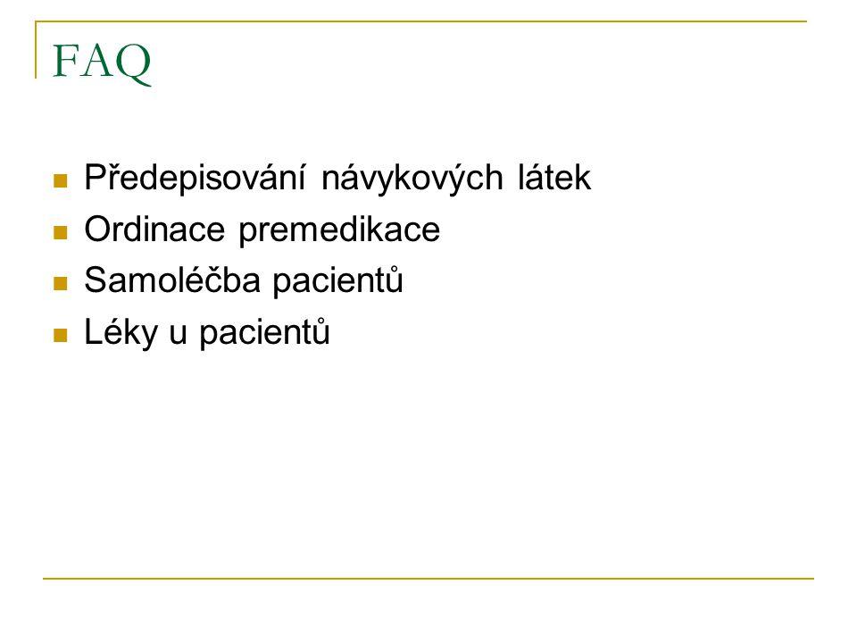 FAQ Předepisování návykových látek Ordinace premedikace