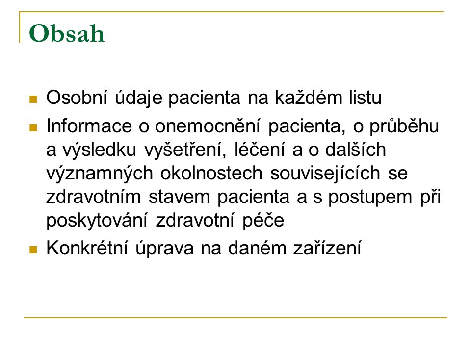 Obsah Osobní údaje pacienta na každém listu