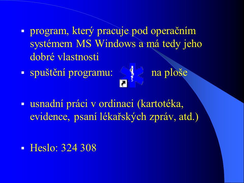program, který pracuje pod operačním systémem MS Windows a má tedy jeho dobré vlastnosti