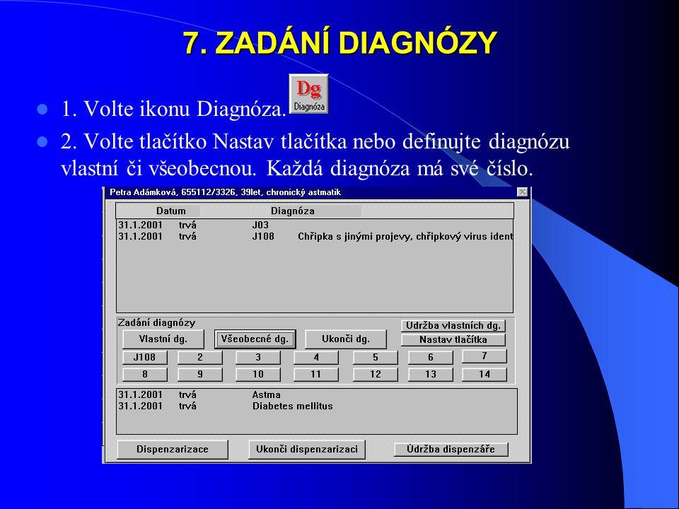 7. ZADÁNÍ DIAGNÓZY 1. Volte ikonu Diagnóza.