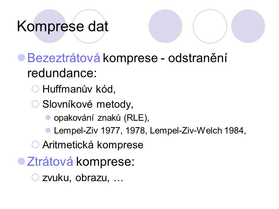 Komprese dat Bezeztrátová komprese - odstranění redundance: