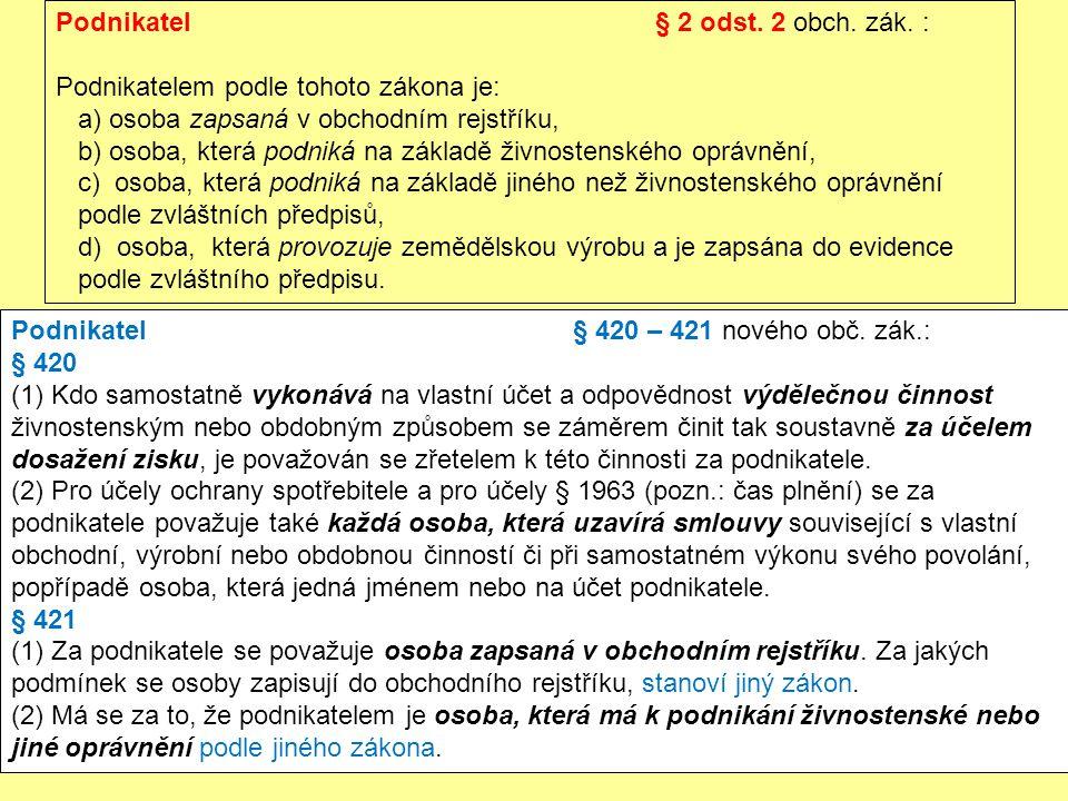 Podnikatel § 2 odst. 2 obch. zák. :