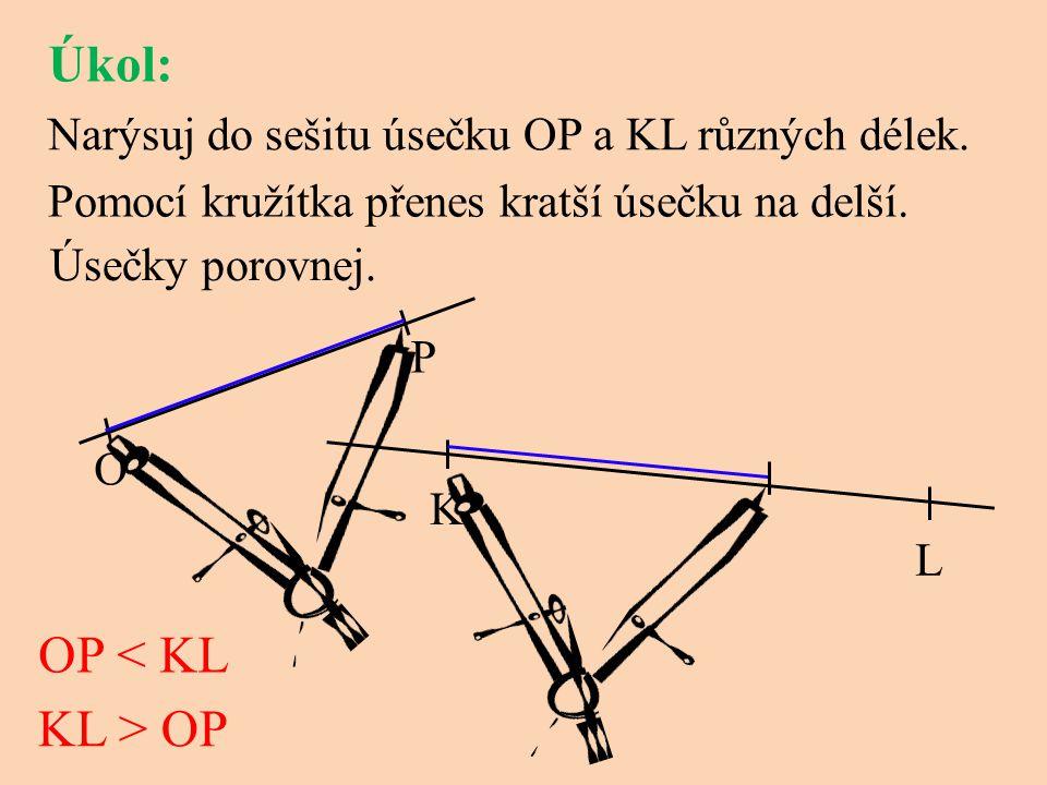 Úkol: OP < KL KL > OP
