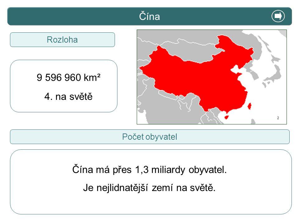 X. Zajímavosti Čína 9 596 960 km² 4. na světě