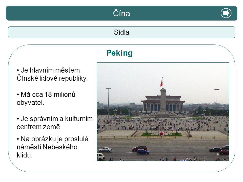 Čína Peking Sídla Je hlavním městem Čínské lidové republiky.