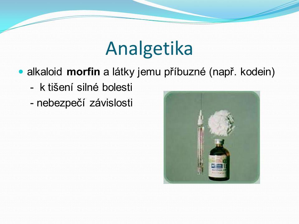 Analgetika alkaloid morfin a látky jemu příbuzné (např. kodein)