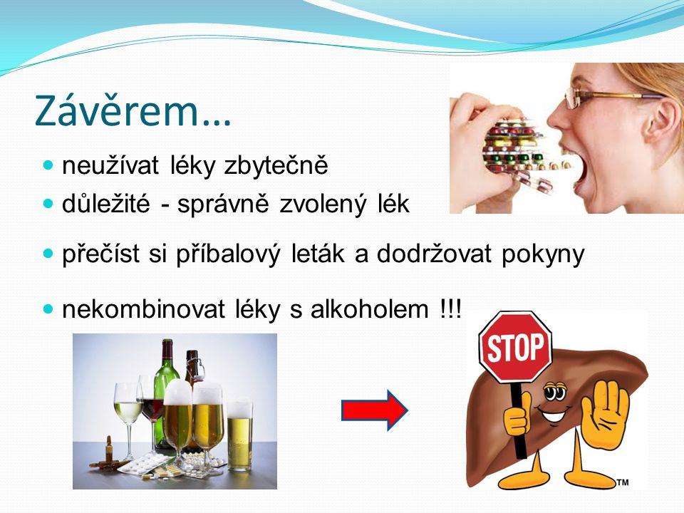 Závěrem… neužívat léky zbytečně důležité - správně zvolený lék