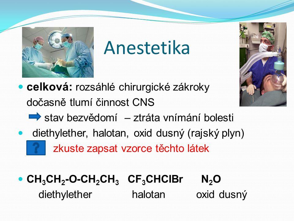 Anestetika celková: rozsáhlé chirurgické zákroky