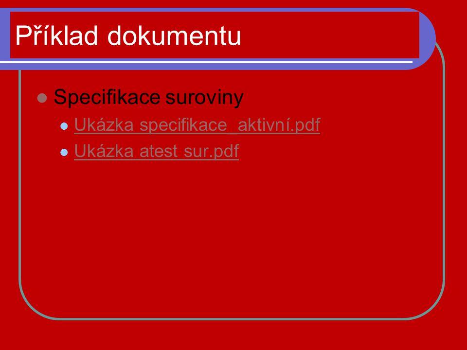 Příklad dokumentu Specifikace suroviny Ukázka specifikace_aktivní.pdf