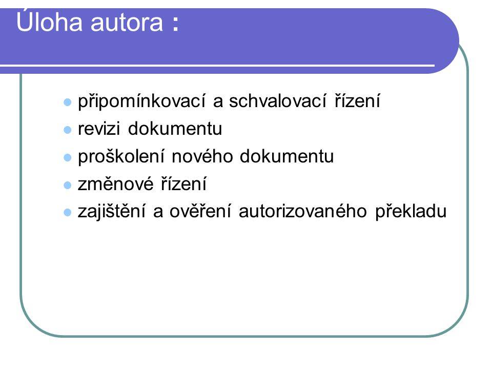 Úloha autora : připomínkovací a schvalovací řízení revizi dokumentu