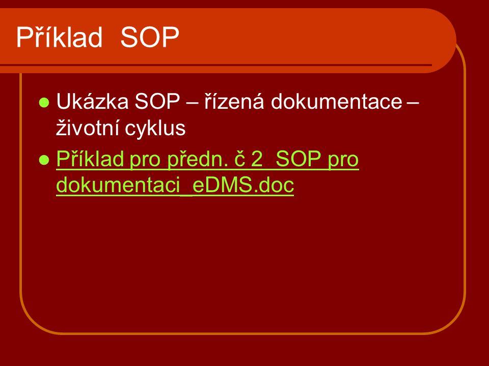 Příklad SOP Ukázka SOP – řízená dokumentace – životní cyklus