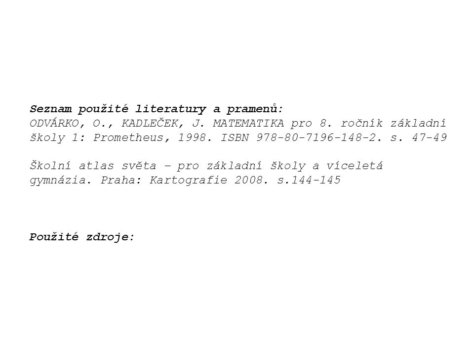 Seznam použité literatury a pramenů: