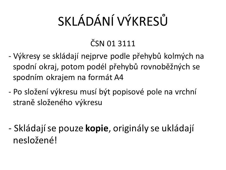 SKLÁDÁNÍ VÝKRESŮ ČSN 01 3111.