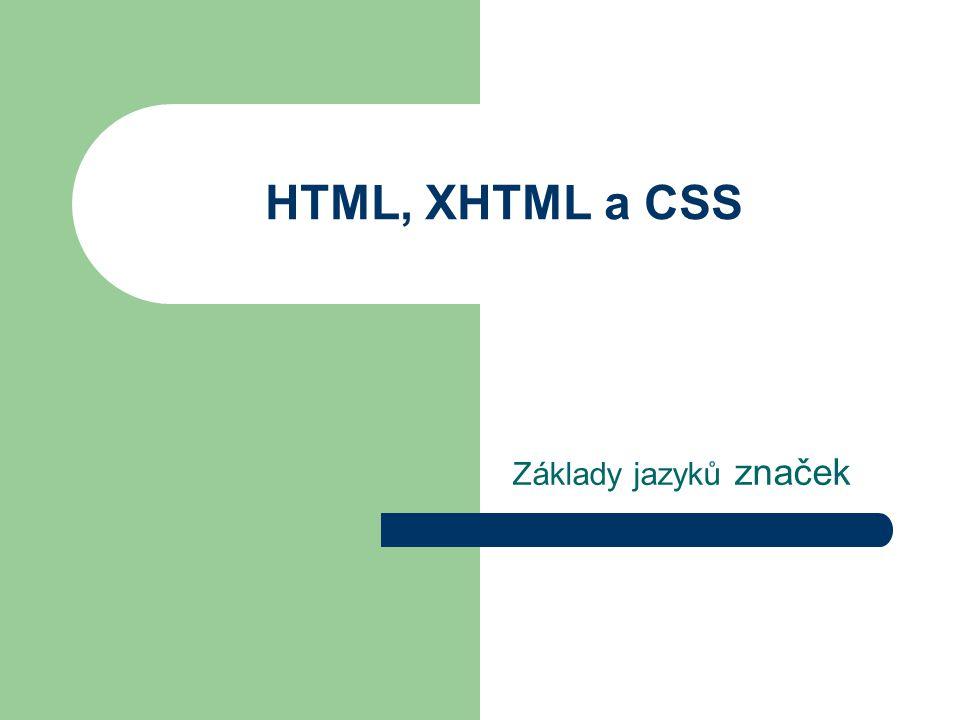 HTML, XHTML a CSS Základy jazyků značek