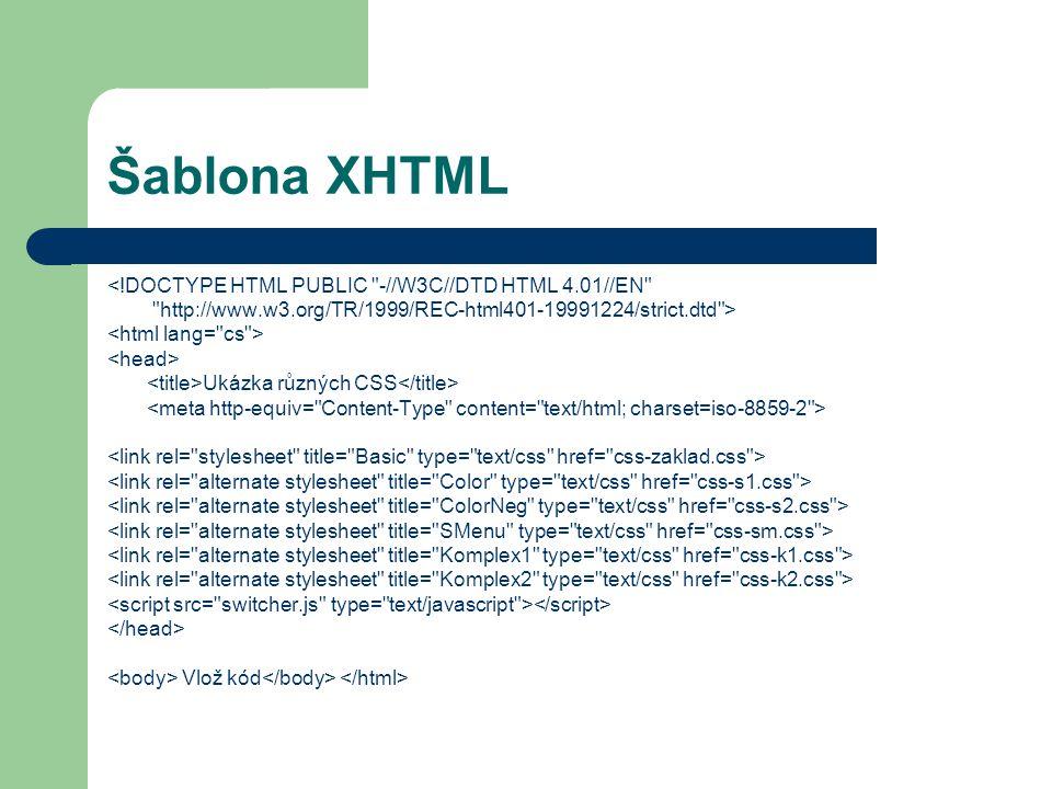 Šablona XHTML <!DOCTYPE HTML PUBLIC -//W3C//DTD HTML 4.01//EN