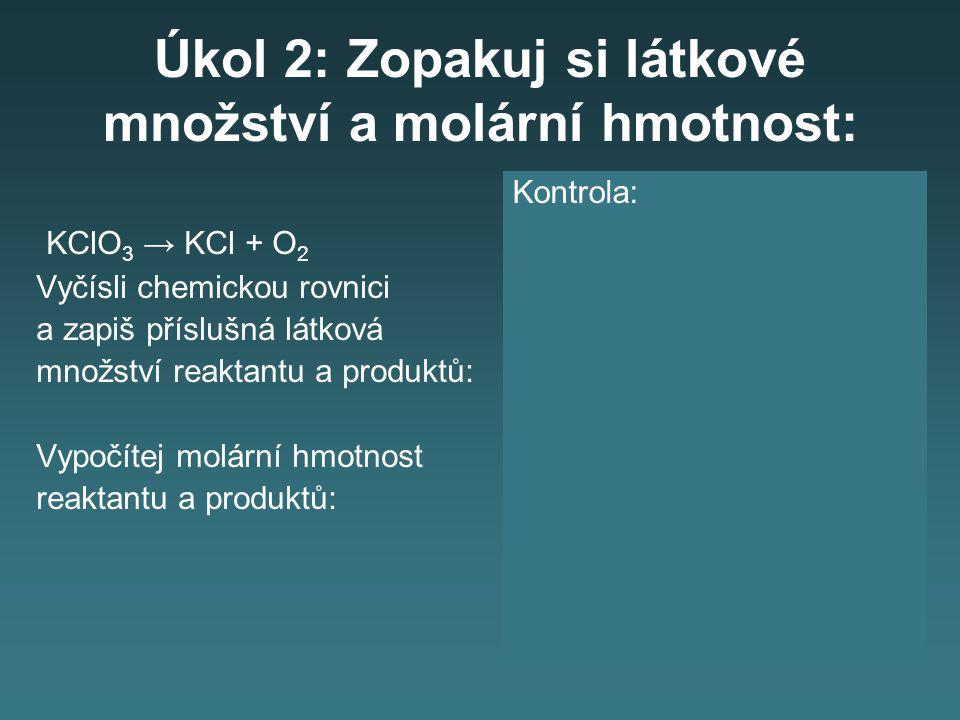 Úkol 2: Zopakuj si látkové množství a molární hmotnost: