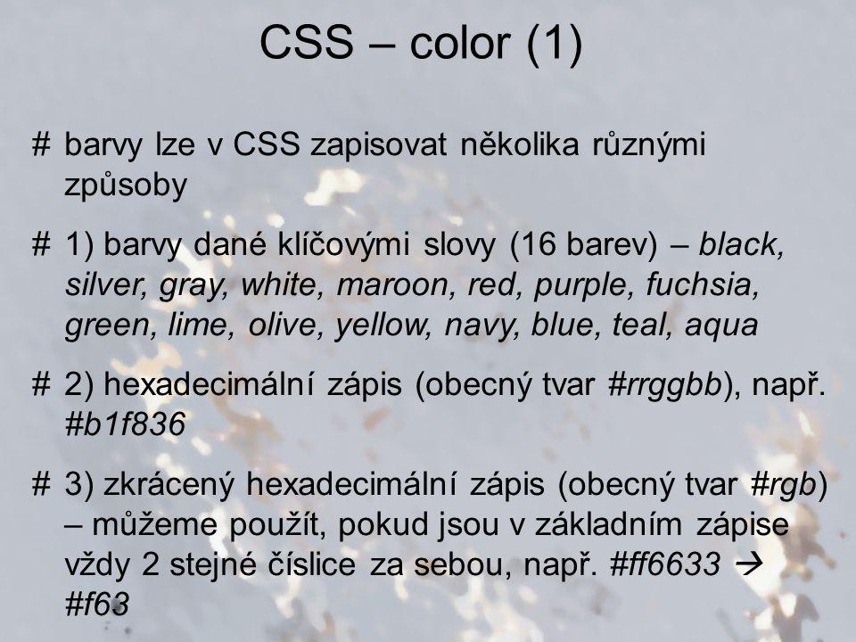 CSS – color (1) barvy lze v CSS zapisovat několika různými způsoby