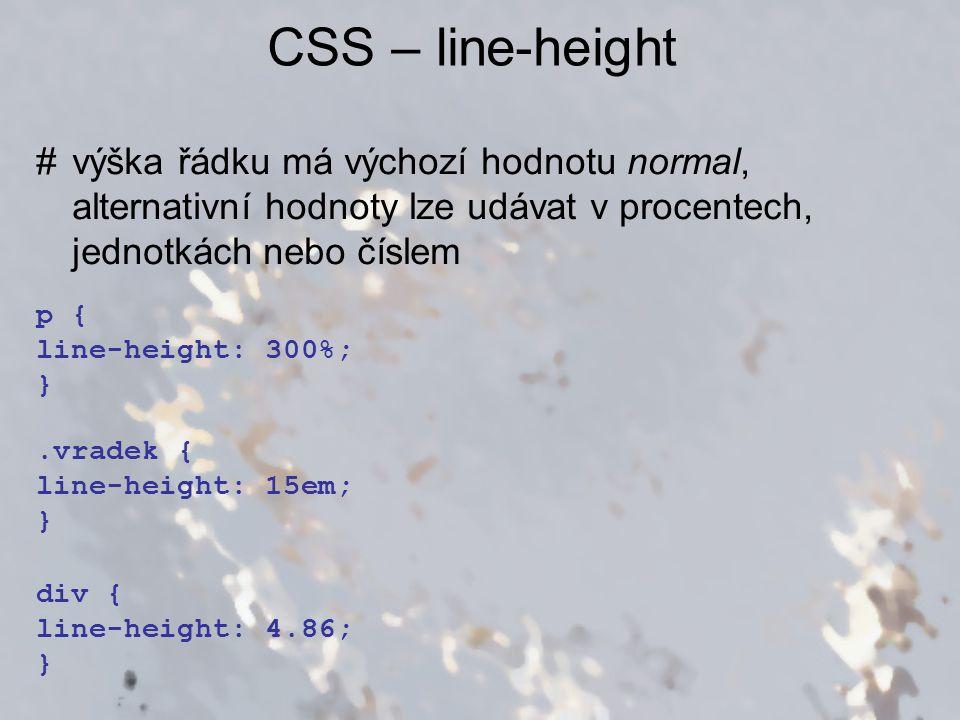 CSS – line-height výška řádku má výchozí hodnotu normal, alternativní hodnoty lze udávat v procentech, jednotkách nebo číslem.