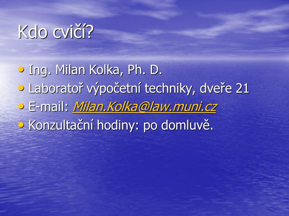 Kdo cvičí Ing. Milan Kolka, Ph. D.