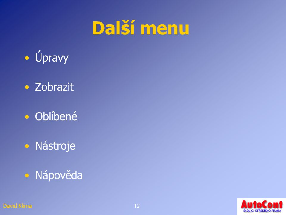 Další menu Úpravy Zobrazit Oblíbené Nástroje Nápověda David Klíma