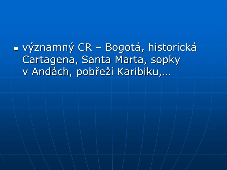 významný CR – Bogotá, historická Cartagena, Santa Marta, sopky v Andách, pobřeží Karibiku,…