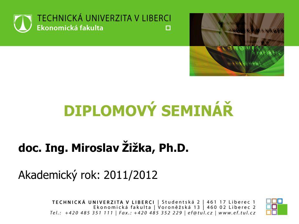 doc. Ing. Miroslav Žižka, Ph.D. Akademický rok: 2011/2012