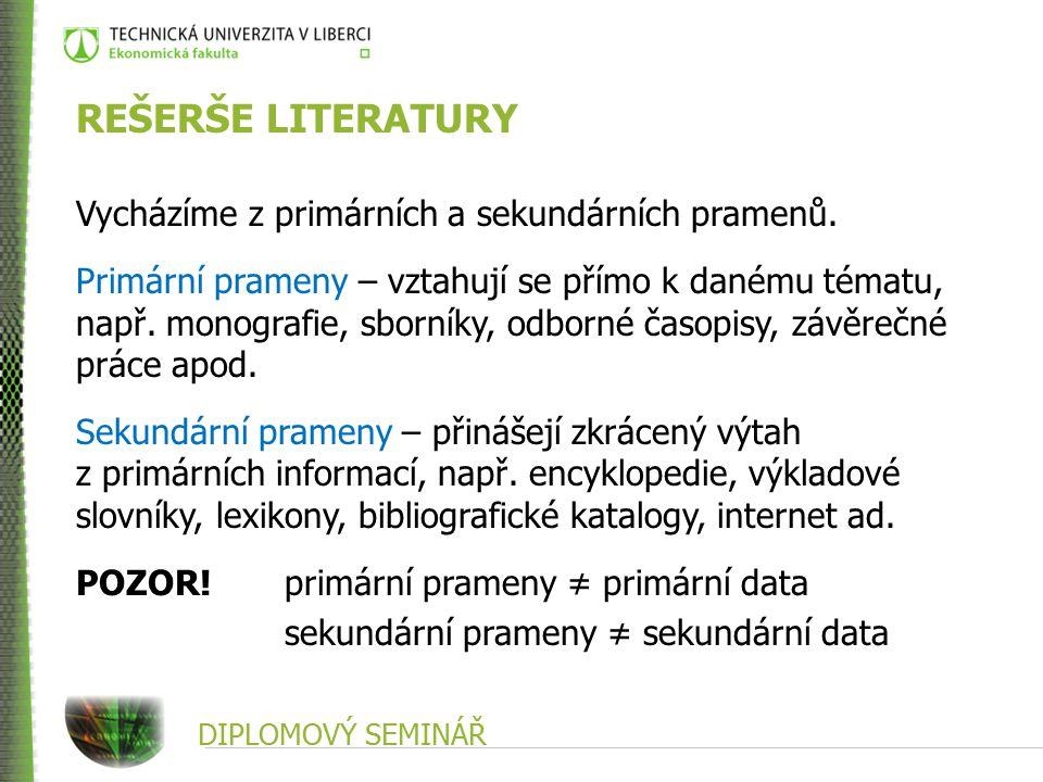 REŠERŠE LITERATURY Vycházíme z primárních a sekundárních pramenů.
